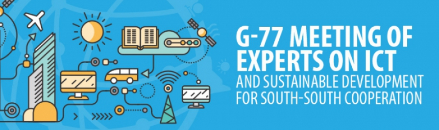 G-77 Meeting of Experts on ICT and Sustainable Development for South-South Cooperation